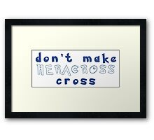 Don't Make Heracross Cross Framed Print