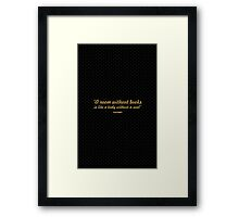"A room without books is like a body... ""Cicero"" Inspirational Quote Framed Print"