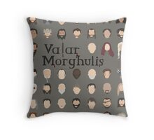 Game of Thrones - Valar Morghulis Throw Pillow