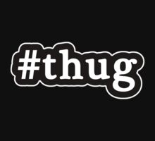 Thug - Hashtag - Black & White by graphix