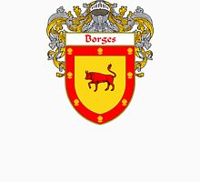 Borges Coat of Arms/Family Crest Unisex T-Shirt