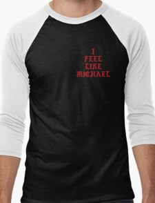 I FEEL LIKE MICHAEL (Alternate) Men's Baseball ¾ T-Shirt