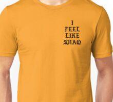 I FEEL LIKE SHAQ Unisex T-Shirt