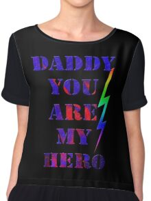 Daddy, you are my hero/  gifts for dad- Art + Products Design  Chiffon Top
