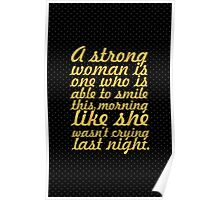 A strong woman is... Inspirational Quote Poster