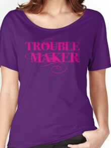 Trouble Maker Women's Relaxed Fit T-Shirt