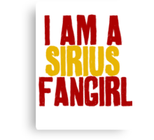 I Am a Sirius Fangirl Canvas Print