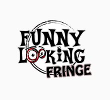 Funny Looking Fringe Unisex T-Shirt