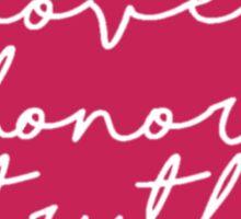 Love Honor Truth Sticker