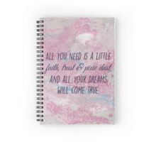 Faith, Trust & Pixie Dust.  Spiral Notebook