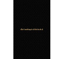 Ain't nothing to it but to do it... Inspirational Quote Photographic Print
