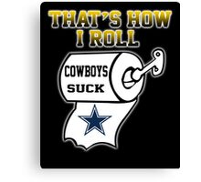 That's how i roll cowboys suck shirt  Canvas Print