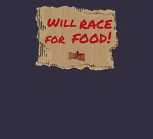 Will Race For Food! Unisex T-Shirt