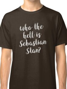 Who the hell is Sebastian Stan? Classic T-Shirt