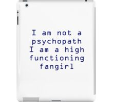 High Functioning Fan girl  iPad Case/Skin