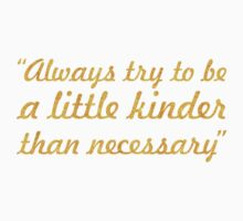 """Always try to be... """"J.M. Barrie"""" Inspirational Quote Kids Tee"""