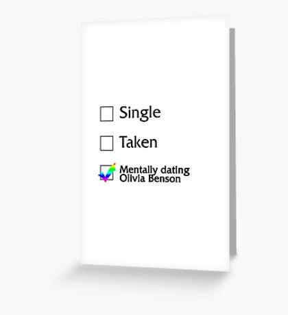 Mentally dating Olivia Benson Greeting Card
