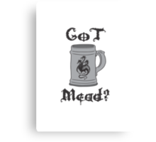 GoT Mead? 3 Headed Dragon Stein & Quote Canvas Print