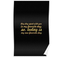 Any day spent with you... Inspirational Quote Poster
