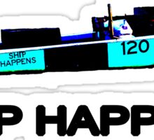 SHIP Happens Sticker