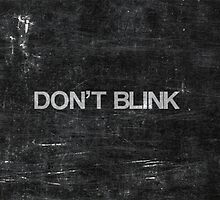 Don't Blink by Kyle-Adams