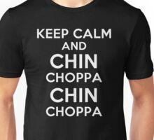 Chin Choppa Chin Choppa! Unisex T-Shirt