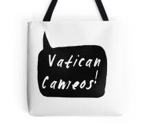 Vatican Cameos! (White text)  Tote Bag