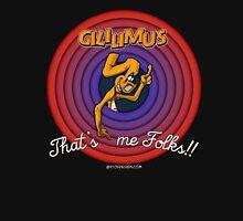 Gililimus : That's me folks! Unisex T-Shirt