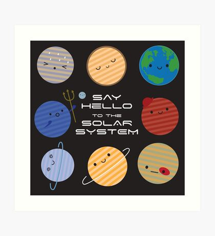 Say Hello to the Solar System! Art Print