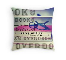 Books are Hard-Bound Drugs Quote Hipster Art- Glasses, Books, Nerd, Geek Quotes  Throw Pillow