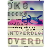 Books are Hard-Bound Drugs Quote Hipster Art- Glasses, Books, Nerd, Geek Quotes  iPad Case/Skin