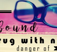 Books are Hard-Bound Drugs Quote Hipster Art- Glasses, Books, Nerd, Geek Quotes  Sticker