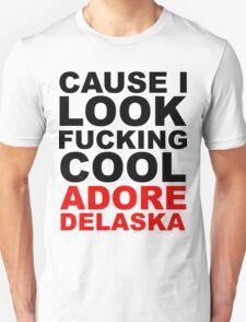 I LOOK F**KING COOL! T-Shirt