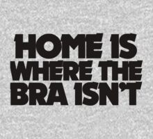 Home is where the bra isn't by Boogiemonst
