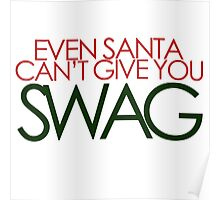 santa can't give you sawg Poster