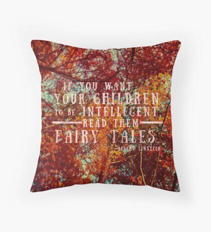 Albert Einstein Quote- Intellegent Children read Fairy Tales Throw Pillow
