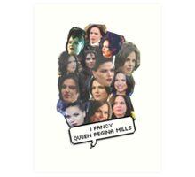 I fancy Queen Regina Mills Art Print