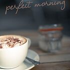 Everybody's Perfect Morning by Wolf Kettler