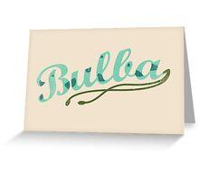 Bulba Greeting Card