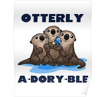 Otterly A-Dory-Ble! Poster