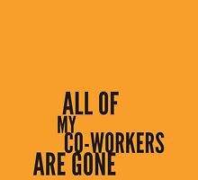all my co-workers are gone Womens Fitted T-Shirt