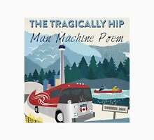 The MAN Tragically Hip MACHINE POEM Unisex T-Shirt