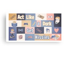 Act Like a Dork.  Get Kissies Canvas Print