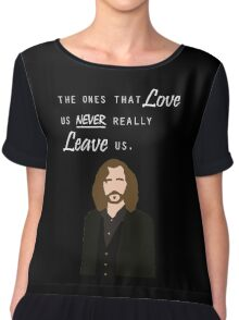 """Sirius Black - """"The ones that love us never really leave us"""" Chiffon Top"""