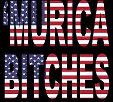 'Murica Bitches by hipsterapparel