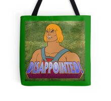 He-Man is DISAPPOINTED! Tote Bag