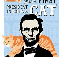 Lincoln was the first president to bring a cat to the white house. by missmewow