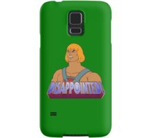 He-Man is DISAPPOINTED! Samsung Galaxy Case/Skin