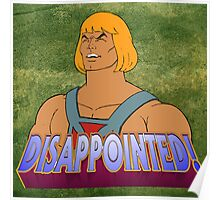 He-Man is DISAPPOINTED! Poster