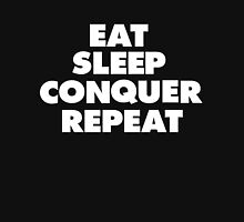 Eat, Sleep, Conquer, Repeat.  Unisex T-Shirt